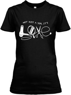 Discover Hairstylist Love T-Shirt, a custom product made just for you by Teespring. Hair Stylist Shirts, Hairstylist Quotes, Hair Salon Interior, Beauty Salon Decor, Shirt Hair, Hair Quotes, Salon Style, Salon Design, Work Shirts