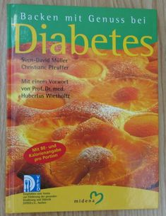 Backen mit Genuss bei Diabetes von Müller und Pfeuffer - Backbuch Midena Verlag Snack Recipes, Snacks, Diabetes, Chips, Food, Ebay, Food Portions, Foods, Recipes