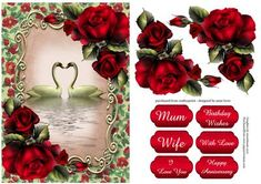Romantic Red Roses Swan Reflection on Craftsuprint designed by Anne Lever - This lovely topper features two beautiful swans and gorgeous romantic red roses. It has a single layer of decoupage to add depth and six greetings to choose from. The greetings are mum, wife, i love you, birthday wishes, with love and happy anniversary.  - Now available for download!