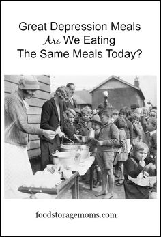 Great Depression Meals-Are We Eating The Same Meals Today | www.foodstoragemoms.com