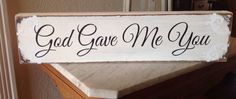 God gave me you sign by KerriArt on Etsy