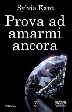Romance and Fantasy for Cosmopolitan Girls: PROVA AD AMARMI ANCORA di Sylvia Kant