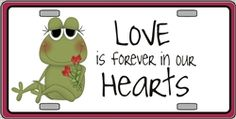 Love In Our Hearts Valentine (Frog) Vanity Metal Novelty License Plate Tag Sign