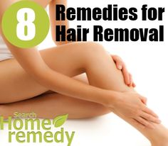 8 Home Remedies for Hair Removal
