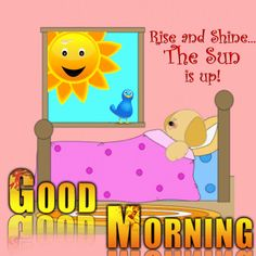 Rise and shine with this nice morning ecard. Free online The Sun Is Up ecards on Everyday Cards Good Morning Wishes Friends, Morning Hugs, Good Morning Picture, Good Morning Good Night, Morning Pictures, Day For Night, Goodmorning Quotes For Her, Morning Quotes For Him, Morning Inspirational Quotes