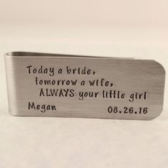 """Today a Bride, Tomorrow a Wife, ALWAYS your little girl"" - Money Clip"