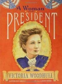 A Woman for President: The Story of Victoria Woodhull. Recommended by Andrea Beaty, author of ONE GIRL (Abrams 2017) and Rosie Revere, Engineer. www.andreabeaty.com