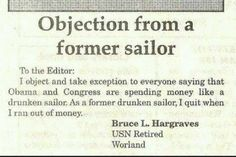 As a former drunken sailor, I quit when I ran out of money. ~ Navy Humor; Military Humor