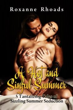 a sizzling collection of summer erotica- A Hot and Sinful Summer: 5 Tantalizing Tales of Sizzling Summer Seduction by Roxanne Rhoads, http://www.amazon.com/dp/B00DBFZAJ2/ref=cm_sw_r_pi_dp_eNLJtb019VR13