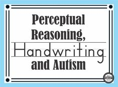 Perceptual Reasoning, Handwriting, and Autism from Your Therapy Source. Pinned by SOS Inc. Resources. Follow all our boards at pinterest.com/sostherapy/ for therapy resources.