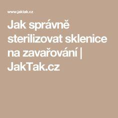 Jak správně sterilizovat sklenice na zavařování   JakTak.cz