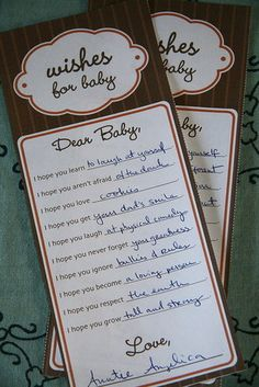 Great baby shower idea: Give each guest a card with one blank to fill in baby wishes. Then put them all together and make a little book out of them.