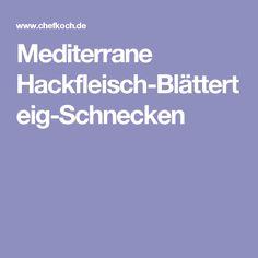 Mediterrane Hackfleisch-Blätterteig-Schnecken
