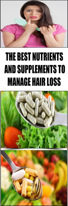 The Best Nutrients And Supplements To Manage Hair Loss