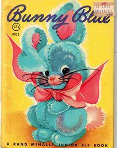 Bunny Blue A Rand McNally Junior Elf Book Number 8023 by sandmarg Vintage Coloring Books, Vintage Children's Books, Antique Books, Retro Vintage, Blue Books, Little Golden Books, Vintage Greeting Cards, Vintage Easter, Childhood Memories
