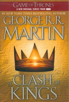 A Clash of Kings (A Song of Ice and Fire, #2) This book was better than the first (Game of Thrones)