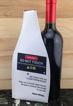 Wine Koozie, WARNING Do Not Touch by WhatsInANameCustomAr on Etsy