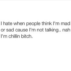or they think you're mad or sad cause of the look on your face. i can't help that i have a restin bitch face 😂 Sassy Quotes, Real Talk Quotes, Fact Quotes, Mood Quotes, Quotes To Live By, Funny Quotes, Qoutes, Crush Quotes, Quotes Quotes