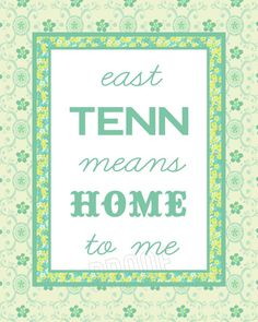 East TN Means Home to Me- 8x10 print -Love and want!