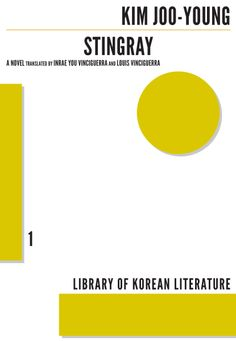 Library of Korean Literature, 10 volumes in translation of late-modern to contemporary Korean authors: Stingray, Kim Joo-young; When Adam Opens His Eyes, Jang Jung-il; A Most Ambigious Sunday (Stories), and My Son's Girlfriend, Jung Young-moon; At Least We Can Apologize, Lee Ki-ho; Lonesome You, Park Wan-suh; One Spoon on this Earth; Hyun Ki-young; The House with a Sunken Courtyard, Kim Won-il; The Soil, Yi Kwantpsu; No One Writes Back, Jan Eun-jin