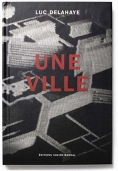 Une ville : Le quartier du Mirail à Toulouse by Luc Delahaye, http://www.amazon.co.uk/dp/2915173001/ref=cm_sw_r_pi_dp_xyt1rb09N2A67