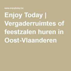 Enjoy Today | Vergaderruimtes of feestzalen huren in Oost-Vlaanderen