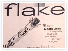 """GRANDMA""""S FAVOURITE.  1920FLAKE IS LAUNCHED  The 'crumbliest flakiest chocolate' was first developed in 1920. A canny Cadbury employee noticed that, when the excess from chocolate moulds was drained off, it fell in a stream and created flaky, folded chocolate.  www.cadbury.co.uk"""