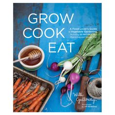 Grow Cook Eat - Cookbook.