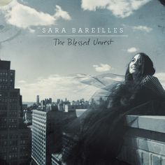 sara bareilles - the blessed unrest: from on my knees, make me a hercules