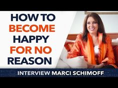 (5) How to become happy for no reason - Marci Shimoff - YouTube