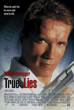 """True Lies"" > 1994 > Directed by: James Cameron > Action Comedy / Action / Thriller / Action Thriller / Spy Film / Glamorized Spy Film"
