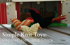 Simple knitted toys: rooster, hen, and chicks. All you need to know is the garter stitch. Great for using up scrap yarn!