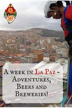 A week in La Paz, Bolivia - Adventures, Beers and Breweries!
