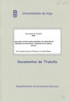 Sesgo sobre la información obtenida y la estimación de beneficios en entrevistas a visitantes de un espacio natural / M. González-Gómez, P.Polomé, A. Prada Blanco. [Vigo] : Universidade, Departamento de Economía Aplicada, 2000.