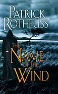 The Name of the Wind by Patrick Roth Fuss