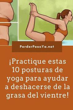 10 posturas de yoga para ayudar a perder la grasa del vientre. #yoga #perderpeso #bajardepeso