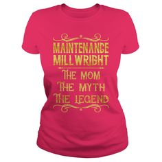 Maintenance Millwright The Mom The Myth The Legend Job Shirts #gift #ideas #Popular #Everything #Videos #Shop #Animals #pets #Architecture #Art #Cars #motorcycles #Celebrities #DIY #crafts #Design #Education #Entertainment #Food #drink #Gardening #Geek #Hair #beauty #Health #fitness #History #Holidays #events #Home decor #Humor #Illustrations #posters #Kids #parenting #Men #Outdoors #Photography #Products #Quotes #Science #nature #Sports #Tattoos #Technology #Travel #Weddings #Women