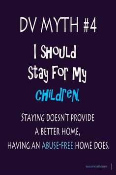 Domestic Violence Myth - It's better to stay for your children.