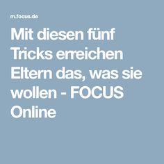 Mit diesen fünf Tricks erreichen Eltern das, was sie wollen - FOCUS Online