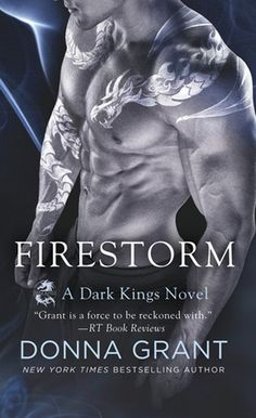 "Firestorm by Donna Grant (Dark Kings #10) Grant knows how to write that smoldering hot ALPHA ""king"" dragon shifters and the women strong enough to love them. FIRESTORM provides the perfect amount of action intense and romantic scenes to create a strong balanced read. While the multiple point of views brought a new dimension to this series. http://tometender.blogspot.com/2017/03/firestorm-by-donna-grant-dark-kings-10.html"