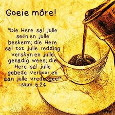 Lekker daggie Good Morning Wishes, Day Wishes, Morning Messages, Lekker Dag, Bible Qoutes, Goeie Nag, Goeie More, Afrikaans Quotes, Let's Have Fun