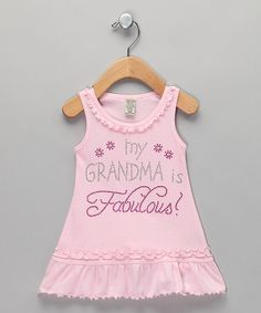 Take a look at this Light Pink 'Grandma Is Fabulous' Dress - Infant, Toddler & Girls by Born 4 Couture on #zulily today!