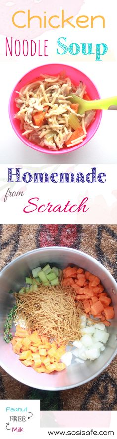 Chicken Noodle Soup Homemade recipe from Scratch! Peanut free, dairy free, eat clean and a tasty toddler meal the whole family will enjoy.
