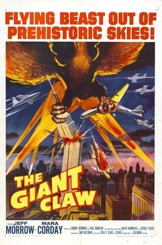 The Giant Claw (1957). If you want to listen to a giant vulture thats invincible to missiles scream its head off for 30 minutes.....this is the movie for you.