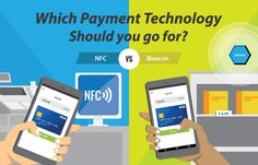 Beacons vs NFC – Which Payment Technology Should Your Business Use?