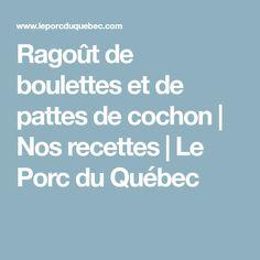 Ragoût de boulettes et de pattes de cochon | Nos recettes | Le Porc du Québec