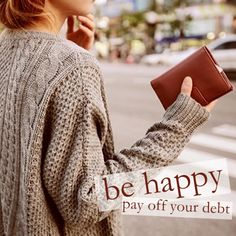 Pay off all debt and continue to live debt free forever!