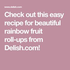 Check out this easy recipe for beautiful rainbow fruit roll-ups from Delish.com!