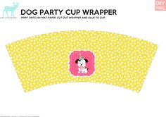 DIY Free Doggy Party Pink Cup wrapper - JustLoveDesign