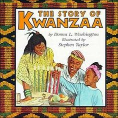 The Story of Kwanzaa by Donna L. Washington. E HOLIDAY WAS